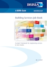 Building Services Job Book - A project framework for engineering services (BG 1/2009)