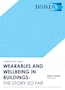 Wearables and Wellbeing in Buildings - The story so far (WP 8/2018)