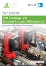 Soft Landings and Business-Focused Maintenance (TG 19/2019)