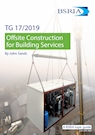 Offsite Construction for Building Services (TG 17/2019)