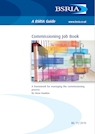 Commissioning Job Book - A framework for managing the commissioning process (BG 11/2010)